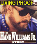 Living Proof - The Hank Williams Jr Story